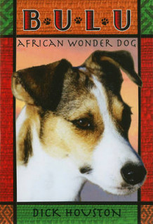 Bulu: African Wonder Dog av Dick Houston (Heftet)