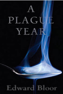 A Plague Year av Edward Bloor (Innbundet)
