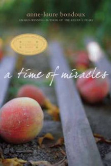 A Time of Miracles av Anne-Laure Bondoux og Y. Maudet (Heftet)
