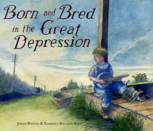 Born And Bred In The Great Depression av Jonah Winter (Innbundet)