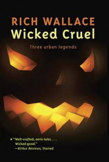 Wicked Cruel av Rich Wallace (Heftet)