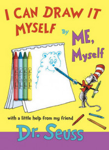 I Can Draw It Myself, by Me, Myself av Dr Seuss (Blandet mediaprodukt)