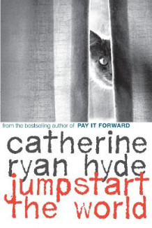 Jumpstart the World av Catherine Ryan Hyde (Heftet)