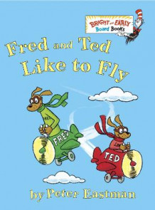 Fred and Ted Like to Fly av Peter Eastman (Pappbok)