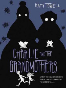 Charlie and the Grandmothers av Katy Towell (Innbundet)