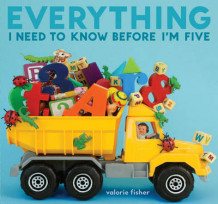 Everything I Need to Know Before I'm Five av Valorie Fisher (Innbundet)
