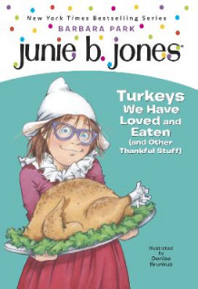 Junie B., First Grader: Turkeys We Have Loved and Eaten (and Other Thankful Stuff) av Barbara Park (Innbundet)