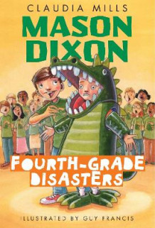 Fourth-Grade Disasters av Claudia Mills (Heftet)