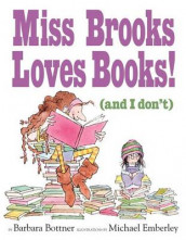 Miss Brooks Loves Books (And I Don't) av Barbara Bottner (Innbundet)
