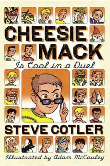 Cheesie Mack Is Cool in a Duel av Steve Cotler (Innbundet)