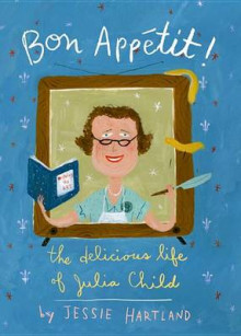 Bon Appetit! the Delicious Life of Julia Child av Jessie Hartland (Innbundet)