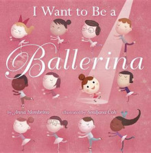I Want to Be a Ballerina av Anna Membrino (Innbundet)