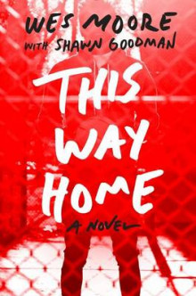 This Way Home av Wes Moore og Shawn Goodman (Innbundet)