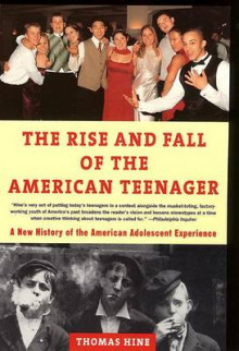 The Rise and Fall of the American Teenager av Thomas Hine (Heftet)