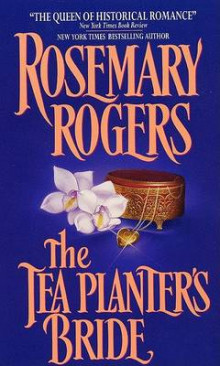 The Teaplanter's Bride av Rosemary Rogers (Heftet)