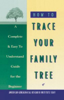 How to Trace Your Family Tree av American Genealogical Research (Heftet)