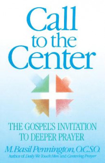 Call To The Center av Basil Pennington (Heftet)