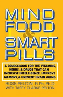 Mind Food and Smart Pills av Ross Pelton (Heftet)