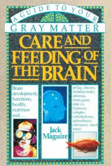 Care and Feeding of the Brain av Jack Maguire (Heftet)