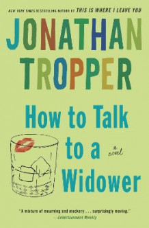 How to Talk to a Widower av Jonathan Tropper (Heftet)