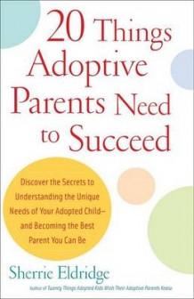 20 Things Adoptive Parents Need to Succeed av Sherrie Eldridge (Heftet)