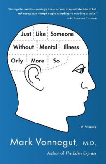 Just Like Someone Without Mental Illness Only More So av Mark Vonnegut (Heftet)