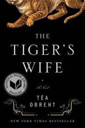 The Tiger's Wife av Tea Obreht (Innbundet)