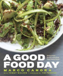 A Good Food Day av Marco Canora og Tammy Walker (Innbundet)