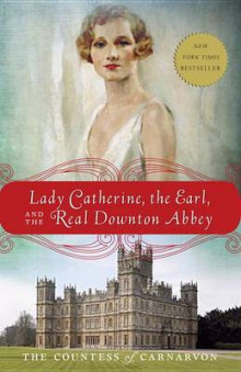 Lady Catherine, the Earl, and the Real Downton Abbey av The Countess of Carnarvon (Heftet)
