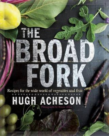 The Broad Fork av Hugh Acheson og Rinnie Allen (Innbundet)