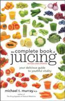 The Complete Book Of Juicing, Revised And Updated av Michael T. Murray (Heftet)