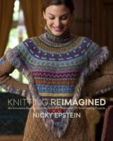 Knitting Reimagined av Nicky Epstein (Innbundet)