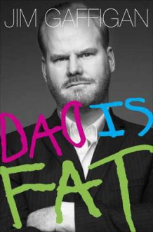 Dad is Fat av Jim Gaffigan (Heftet)