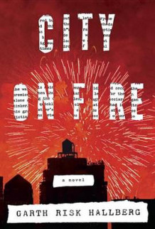 City on Fire av Garth Risk Hallberg (Innbundet)