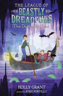 The League Of Beastly Dreadfuls Book 2 The Dastardly Deed av Holly Grant (Innbundet)