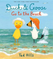 Duck & Goose Go to the Beach av Tad Hills (Innbundet)