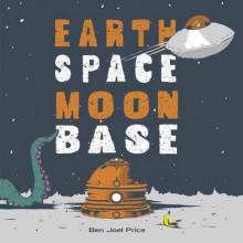 Earth Space Moon Base av Ben Joel Price (Innbundet)