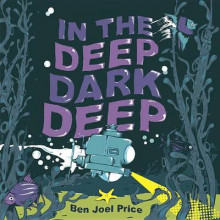 In the Deep Dark Deep av Ben Joel Price (Innbundet)