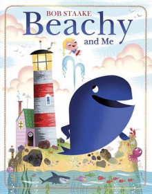 Beachy and Me av Bob Staake (Innbundet)
