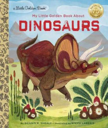 My Little Golden Book About Dinosaurs av Dennis Shealy og Stephanie Laberis (Innbundet)