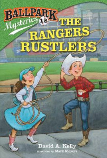 Ballpark Mysteries #12: The Rangers Rustlers av David A Kelly (Heftet)