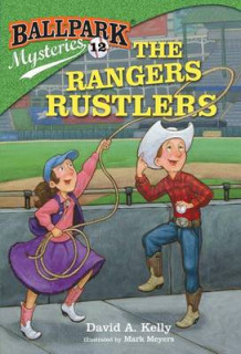Ballpark Mysteries #12: The Rangers Rustlers av David A Kelly (Innbundet)