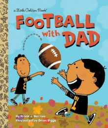 Football with Dad av Frank Berrios og Brian Biggs (Innbundet)