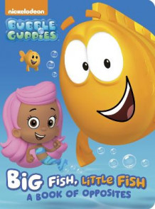 Big Fish, Little Fish: A Book of Opposites (Bubble Guppies) av Random House (Pappbok)