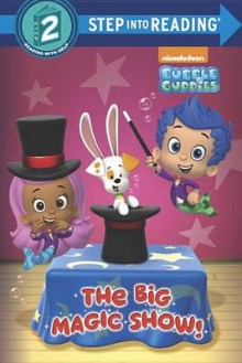 The Big Magic Show! (Bubble Guppies) av Josephine Nagaraj (Innbundet)