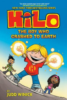 Hilo Book 1: The Boy Who Crashed to Earth av Judd Winick (Innbundet)