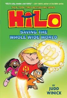 Hilo: Saving the Whole Wide World av Judd Winick (Innbundet)