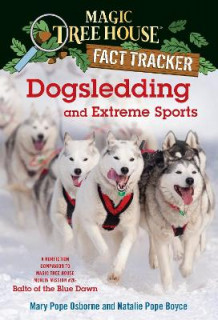 Dogsledding and Extreme Sports av Mary Pope Osborne og Natalie Pope Boyce (Innbundet)