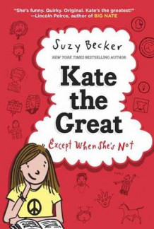 Kate The Great Except When She's Not av Suzy Becker (Innbundet)