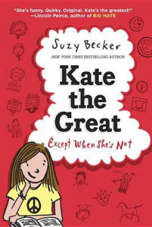 Kate the Great, Except When She's Not av Suzy Becker (Innbundet)
